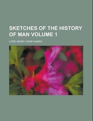 Sketches of the History of Man Volume 1 af Lord Henry Home Kames, Henry Home