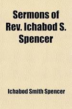 Sermons of REV. Ichabod S. Spencer (Volume 1) af Ichabod Smith Spencer