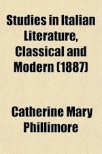 Studies in Italian Literature, Classical and Modern; Also, the Legend of Il Cenacolo, a Poem af Catherine Mary Phillimore