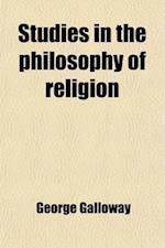 Studies in the Philosophy of Religion af George Galloway