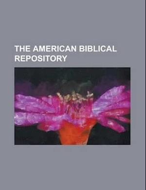 The American Biblical Repository af Anonymous, John Holmes Agnew