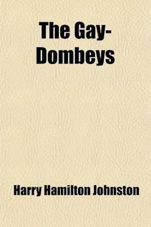 The Gay-Dombeys; A Novel af Harry Hamilton Johnston Sir, Harry Hamilton Johnston