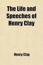 The Life and Speeches of Henry Clay (Volume 2) af Henry Clay
