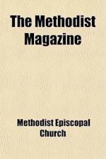The Methodist Magazine af Methodist Episcopal Church