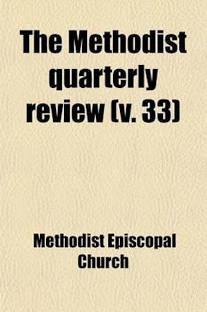 The Methodist Quarterly Review (Volume 33) af Methodist Episcopal Church