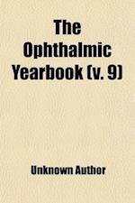 Ophthalmic Year Book Volume 9 af Edward Jackson, Unknown Author