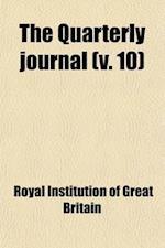 The Quarterly Journal (Volume 10) af Royal Institution Of Great Britain, Royal Institution Of Great Britain
