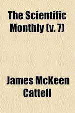 The Scientific Monthly (Volume 7) af American Association For The Science, James Mckeen Cattell