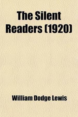 The Silent Readers af William Dodge Lewis