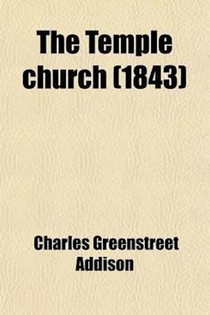 The Temple Church af Charles Greenstreet Addison