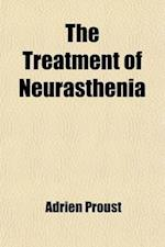 The Treatment of Neurasthenia af Adrien Proust