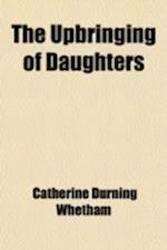 Upbringing of Daughters af Catherine Durning Whetham
