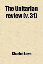 The Unitarian Review (Volume 31) af Joseph Henry Allen, Charles Lowe