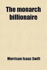 The Monarch Billionaire af Morrison Isaac Swift