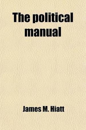 The Political Manual af James M. Hiatt