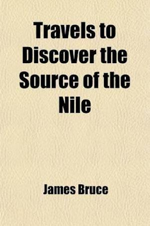 Travels to Discover the Source of the Nile (Volume 5) af James Bruce