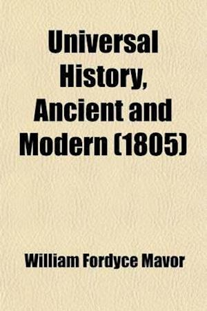 Universal History, Ancient and Modern (Volume 11) af William Fordyce Mavor