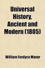 Universal History, Ancient and Modern (Volume 11) af William Fordyce Mavor