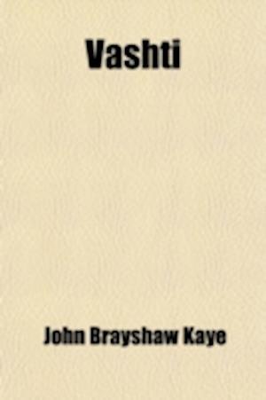 Vashti; A Poem in Seven Books af John Brayshaw Kaye