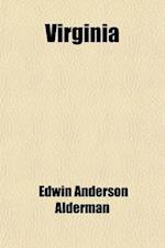 Virginia af Edwin Anderson Alderman