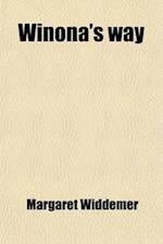 Winona's Way; A Story of Reconstruction af Margaret Widdemer