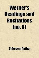 Werner's Readings and Recitations (Volume 8) af Unknown Author, Edgar S. Werner