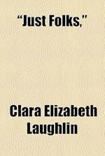 Just Folks, af Clara Elizabeth Laughlin