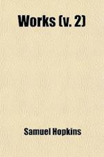 Works (Volume 2); With a Memoir of His Life and Character af Samuel Hopkins