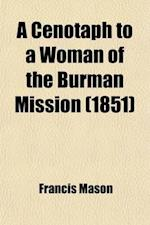 A Cenotaph to a Woman of the Burman Mission; Or, Views in the Missionary Path of Helen M. Mason af Francis Mason