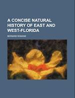 A Concise Natural History of East and West-Florida af Bernard Romans