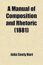 A Manual of Composition and Rhetoric af John S. Hart