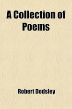 A Collection of Poems (Volume 1); In Six Volumes af Robert Dodsley