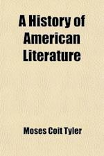 A History of American Literature Volume 1-2 af Moses Coit Tyler