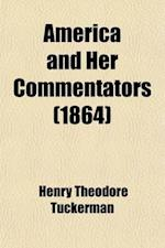 America and Her Commentators; With a Critical Sketch of Travel in the United States af Henry Theodore Tuckerman