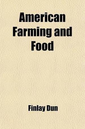American Farming and Food af Finlay Dun