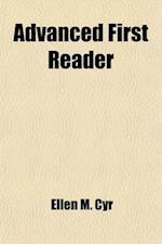 Advanced First Reader af Ellen M. Cyr