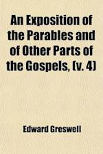 An Exposition of the Parables and of Other Parts of the Gospels, (Volume 4) af Edward Greswell
