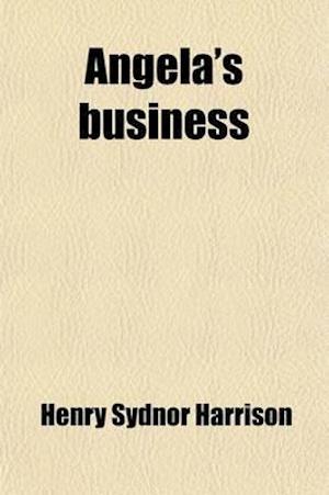 Angela's Business af Henry Sydnor Harrison