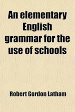 An Elementary English Grammar af Robert Gordon Latham