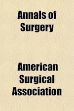 Annals of Surgery (Volume 33) af American Surgical Association