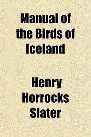 Manual of the Birds of Iceland af Henry Horrocks Slater