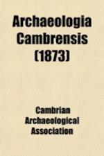 Archaeologia Cambrensis af Cambrian Archaeological Association