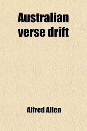 Australian Verse Drift; Poems af Alfred Allen