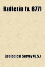 Bulletin Volume 677 af US Geological Survey Library, Geological Survey