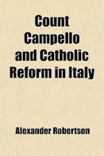 Count Campello and Catholic Reform in Italy af Alexander Robertson
