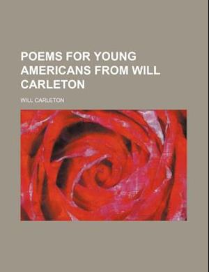 Poems for Young Americans from Will Carleton af Will Carleton