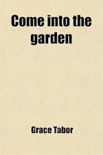 Come Into the Garden af Grace Tabor