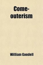 Come-Outerism; The Duty of Secession from a Corrupt Church af William Goodell