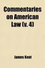 Commentaries on American Law (Volume 4) af James Kent