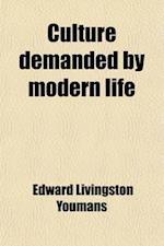 Culture Demanded by Modern Life af Edward Livingston Youmans